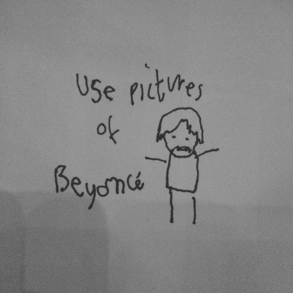 Use pictures of Beyonce