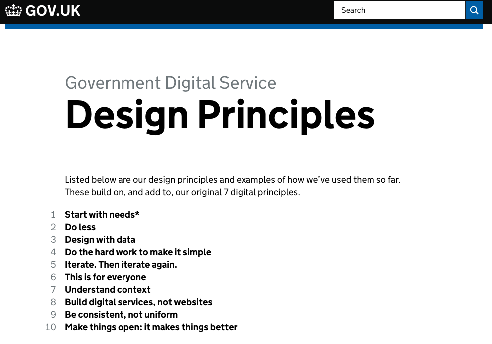 GOV.UK maintains a fantastic set of design principles that underpin their design system. Their UI patterns reflect these principles.